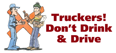 Truckers don't drink and drive