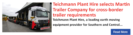Teichmann Plant Hire selects Martin Trailer Company for cross-border trailer requirements
