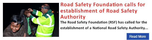 Road Safety Foundation calls for establishment of Road Safety Authority