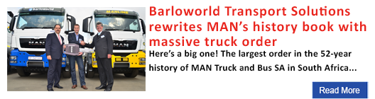 Barloworld Transport Solutions rewrites MAN's history book with massive truck order