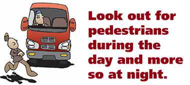 Look out for pedestrians